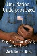 One Nation Underprivileged Why American Poverty Affects Us All