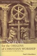 The Search for the Origins of Christian Worship