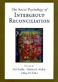 Social Psychology of Intergroup Reconciliation