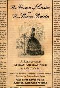 The Curse of Caste; Or the Slave Bride: A Rediscovered African American Novel