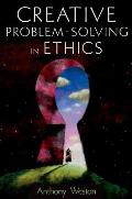 Creative Problem Solving in Ethics