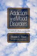 Addiction & Mood Disorders A Guide for Clients & Families