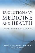 Evolutionary Medicine and Health : New Perspectives (08 Edition)