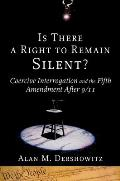 Inalienable Rights #05: Is There a Right to Remain Silent?: Coercive Interrogation and the Fifth Amendment After 9/11