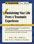 Reclaiming Your Life from a Traumatic Experience A Prolonged Exposure Treatment Program Workbook