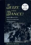 Seize the Dance : Baaka Musical Life and the Ethnography of Performance (98 Edition)