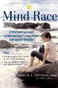Mind Race A Firsthand Account of One Teenagers Experience with Bipolar Disorder