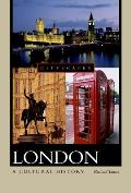 London: A Cultural History (Cityscapes)