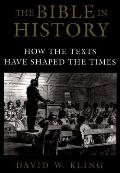 Bible In History How The Texts Have Shaped The Times
