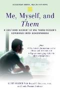 Me, Myself, and Them : Firsthand Account of One Young Person's Experience With Schizophrenia (07 Edition)