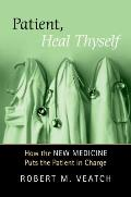 "Patient, Heal Thyself: How ""New Medicine"" Puts the Patient in Charge Cover"