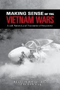 Making Sense of the Vietnam Wars : Local, National, and Transnational Perspectives (08 Edition)