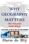 Why Geography Matters Three Challenges Facing America Climate Change the Rise of China & Global Terrorism