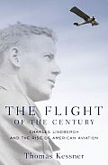 The Flight of the Century: Charles Lindbergh & the Rise of American Aviation (Pivotal Moments in American History)