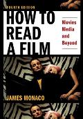 How To Read A Film 4th Edition The World Of Movies Media & Beyond