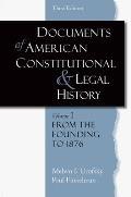 Documents In American Constitutional & Legal History: Volume 1: From The Founding To 1896 by Melvin I Urofsky