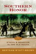 Southern Honor: Ethics and Behavior in the Old South Cover