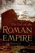 Fall of the Roman Empire A New History of Rome & the Barbarians