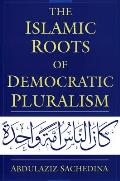 Islamic Roots of Democratic Pluralism (01 Edition)