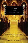 Sense of the Faithful: How American Catholics Live Their Faith