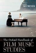 The Oxford Handbook of Film Music Studies (Oxford Handbooks)