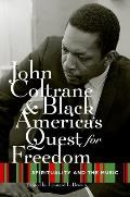 John Coltrane and Black America's Quest for Freedom: Spirituality and the Music Cover