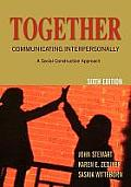 Together Communicating Interpersonally A Social Construction Approach