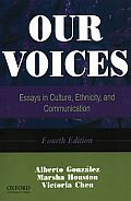 Our Voices: Essays in Culture, Ethnicity, and Communication