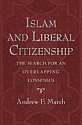 Islamic and Liberal Citizenship the Search for an Overlapping Consensus