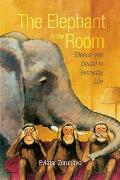 Elephant in the Room : Silence and Denial in Everyday Life (06 Edition)