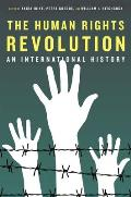 The Human Rights Revolution: An International History (Reinterpreting History)