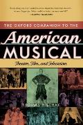 The Oxford Companion to the American Musical: Theatre, Film, and Television