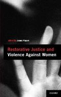 Restorative Justice and Violence Against Women (Interpersonal Violence)