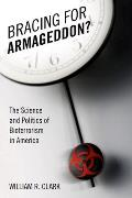 Bracing for Armageddon The Science & Politics of Bioterrorism in America