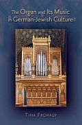 The Organ and Its Music in German-Jewish Culture