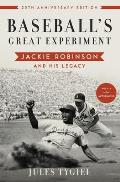 Baseball's Great Experiment : Jackie Robinson and His Legacy - Expanded ((Rev)08 Edition)