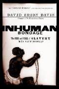 Inhuman Bondage: The Rise and Fall of Slavery in the New World Cover