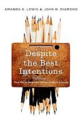 Despite the Best Intentions: How Racial Inequality Thrives in Good Schools (Transgressing Boundaries: Studies in Black Politics and Blac)