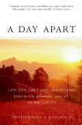 A Day Apart: How Jews, Christians, and Muslims Find Faith, Freedom, and Joy on the Sabbath
