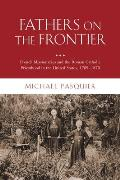 Fathers on the Frontier: French Missionaries and the Roman Catholic Priesthood in the United States, 1789-1870 (Religion in AME)