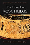 The Complete Aeschylus: Volume II: Persians and Other Plays (Greek Tragedy in New Translations) Cover