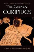 Complete Euripides Bacchae & Other Plays Volume IV