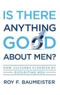 Is There Anything Good About Men? (10 Edition)