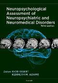 Neuropsychological Assessment of Neuropsychiatric & Neuromedical Disorders