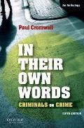 In Their Own Words: Criminals on Crime (5TH 09 - Old Edition)