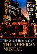 The Oxford Handbook of the American Musical (Oxford Handbooks)