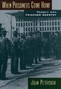 When Prisoners Come Home Parole & Prisoner Reentry