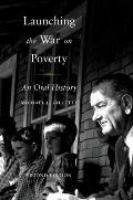 Launching the War on Poverty: Oral History (2ND 10 Edition) Cover