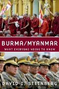 Burma/Myanmar: What Everyone Needs to Know (What Everyone Needs to Know)