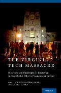 The Virginia Tech Massacre: Strategies and Challenges for Improving Mental Health Policy on Campus and Beyond (Developmental Perspectives in Psychiatry)